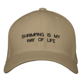 Cap with SHRIMPING IS MY WAY OF LIFE on the front.