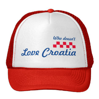 cap with text: WHO doesn't love Croatia Trucker Hat