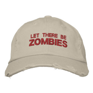 "Cap ""Worn Look"" Let There Be Zombies Embroidered Hat"