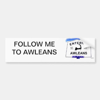 Cape Cod town, Awleans (Orleans to 'outsiders') Bumper Sticker