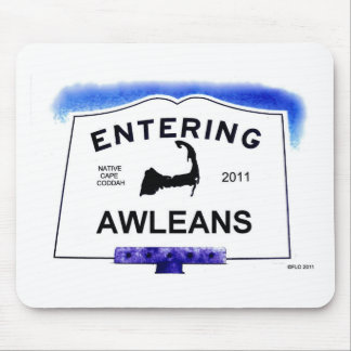Cape Cod town, Awleans (Orleans to 'outsiders') Mousepads