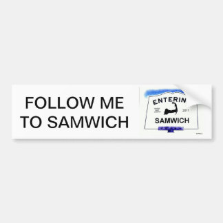Cape Cod town, Samwich (Sandwich to 'outsiders') Bumper Sticker