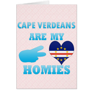 Cape Verdeans are my Homies Greeting Card