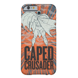 Caped Crusader Graphic Barely There iPhone 6 Case