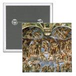 Capilla de Sistine: El juicio pasado, 1538-41 Pin Cuadrada 5 Cm