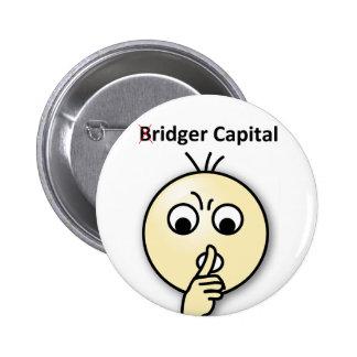 Capital de Bridger… Shh (insignia) Pin Redondo De 2 Pulgadas