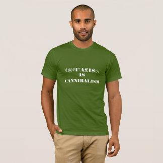 CAPITALI$M IS CANNIBALISM T-Shirt