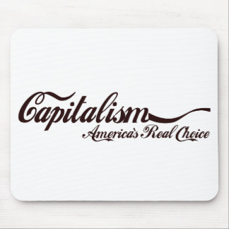 Capitalism - America's Real Choice Mouse Pad