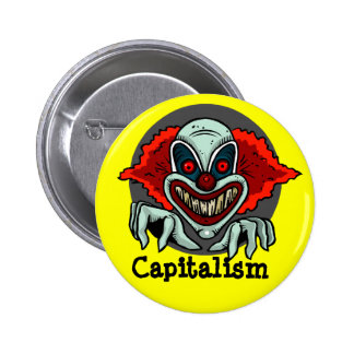 capitalism can be evil pinback button