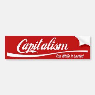 Capitalism: Fun While It Lasted Bumper Sticker