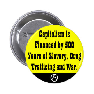 capitalism if financed by 500 years button