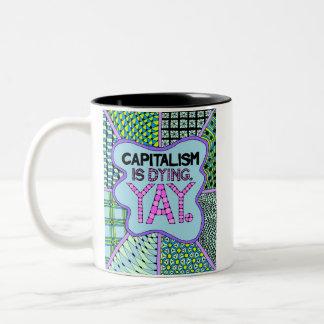 Capitalism is Dying. Yay. - A CrankyActivist Mug