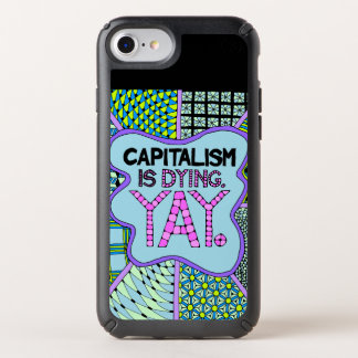 Capitalism is Dying. Yay - Cynical Phone Case
