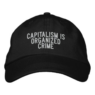 capitalism is organized crime embroidered hats