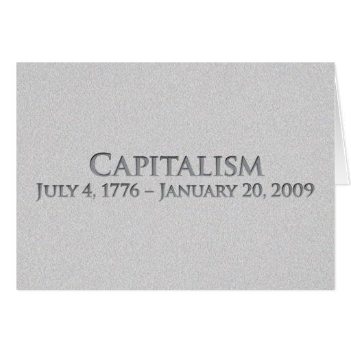 Capitalism  July 4, 1776 – January 20, 2009 Card