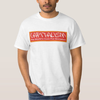 Capitalism The World Cure For Socialism T-Shirt