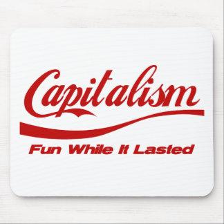 Capitalismo - diversión mientras que duró alfombrilla de ratones