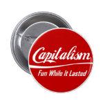 Capitalismo: Diversión mientras que duró Pin