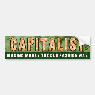 CAPITALIST - MAKING MONEY THE OLD FASHION WAY CAR BUMPER STICKER