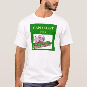 capitalist pig money joke T-Shirt