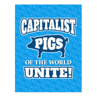 Capitalist Pigs of the World Unite Slogan Postcard