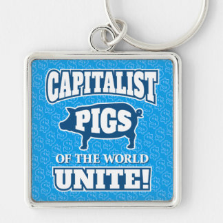 Capitalist Pigs of the World Unite Slogan Silver-Colored Square Keychain