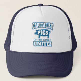 Capitalist Pigs of the World Unite Trucker Hat