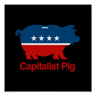 Capitalista Pig.png Posters