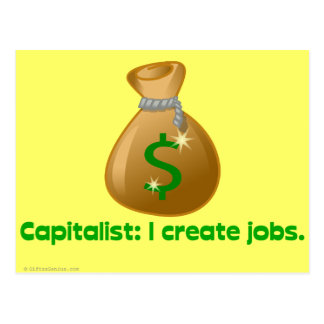 Capitalists create jobs postcard