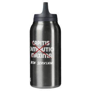 capitis diminutio maxima non serviam insulated water bottle
