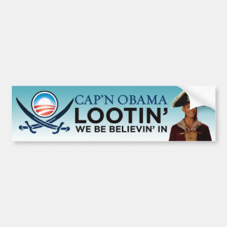 Cap'n Obama - Lootin We Be Believin In Car Bumper Sticker