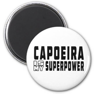 Capoeira is my superpower magnets