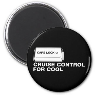 capslock - cruise control for cool refrigerator magnet