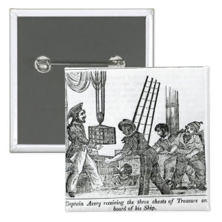 Captain Avery receiving three chests of Treasure Pinback Button