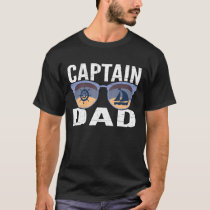Captain Dad Fathers Day Sailing Gift T-Shirt