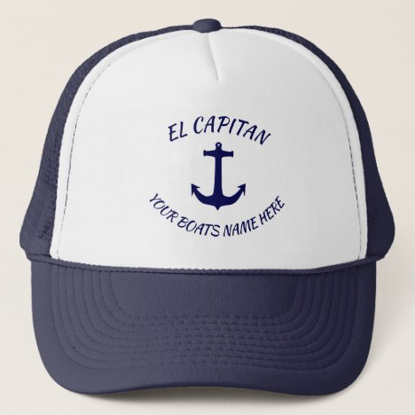 Captain El Capitan Blue Anchor  with  Boats Name Trucker Hat
