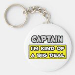 Captain .. I'm Kind of a Big Deal Key Chains