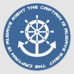 Captain is always right classic round sticker