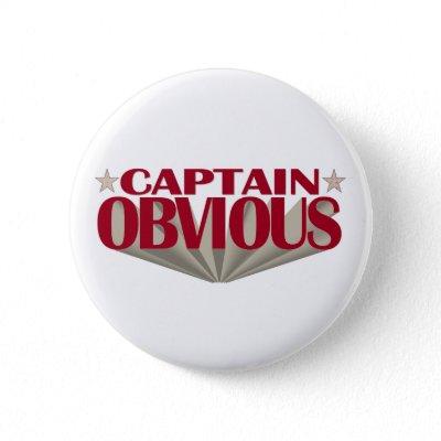 captain_obvious_button-p145759467563337507t5sj_400.jpg