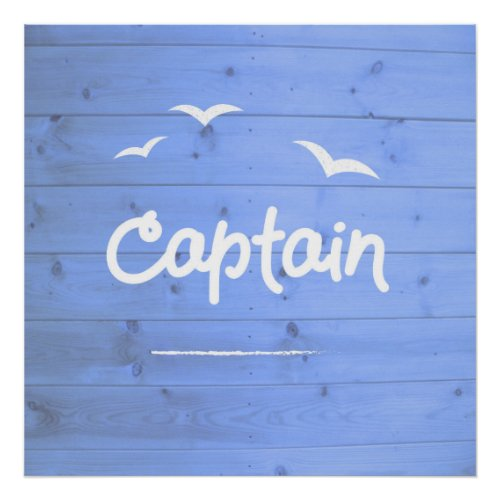 Captain of the Ship Blue Sailing Beach House Poster