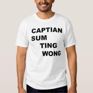 Captain Sum Ting Wong T Shirts