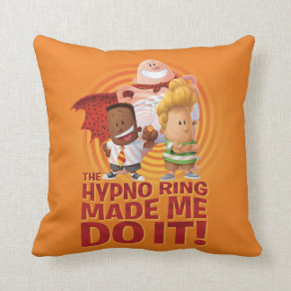 Captain Underpants | The Hypno Ring Made Me Do It Throw Pillow