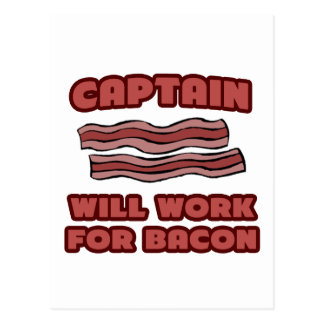 Captain .. Will Work For Bacon Postcard
