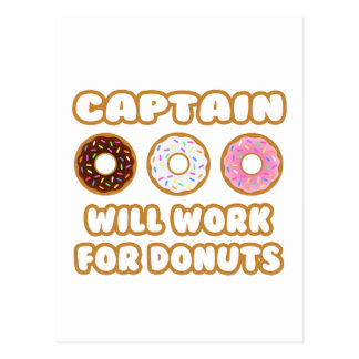 Captain .. Will Work For Donuts Postcard
