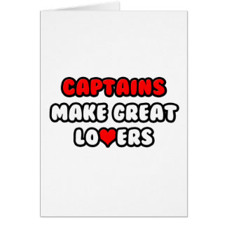Captains Make Great Lovers Greeting Cards