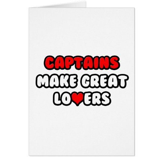 Captains Make Great Lovers Card
