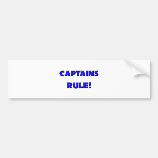 Captains Rule! Bumper Sticker