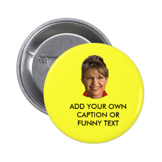 Caption Sarah Palin T-shirts and Gifts 2 Inch Round Button