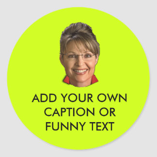 Caption Sarah Palin T-shirts and Gifts Classic Round Sticker