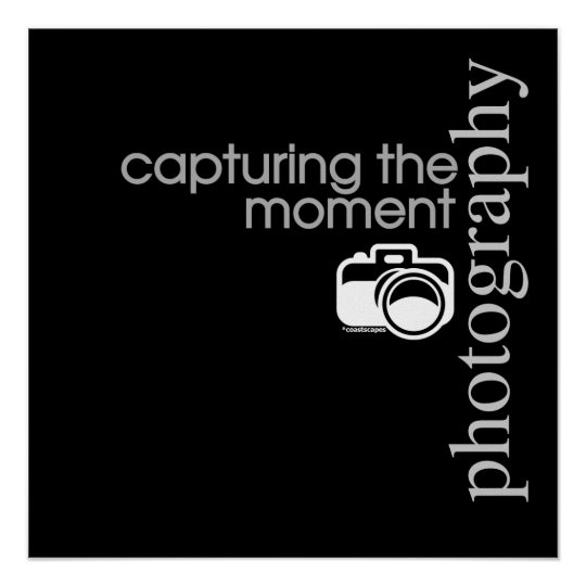 Capturing The Moment Poster